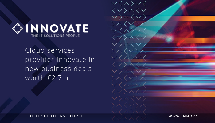 Cloud services provider Innovate in new business deals worth €2.7m